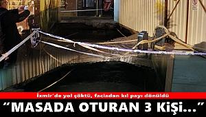 İzmir'de çöken yol insanları içine aldı...
