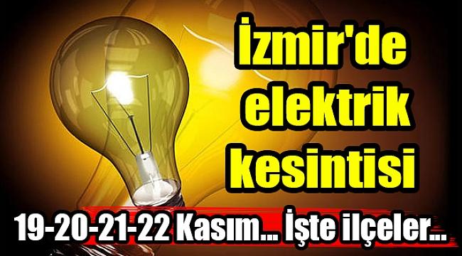 İzmir'de Elektrik Kesintisi (19-20-21-22 Kasım 2019)