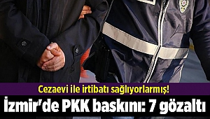İzmir'de PKK baskını: 7 gözaltı