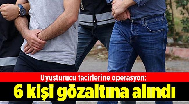 İzmir'de uyuşturucu tacirlerine operasyon: 6 kişi gözaltına alındı