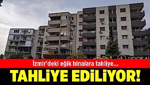 İzmir'deki eğik binalara tahliye...