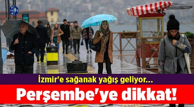 İzmir'e sağanak yağış geliyor... Perşembe'ye dikkat!