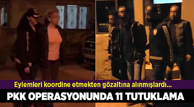 İzmir merkezli terör operasyonunda 11 tutuklama