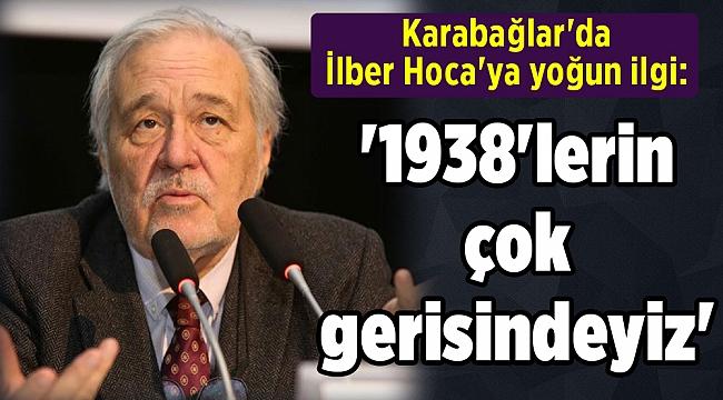 Karabağlar'da İlber Hoca'ya yoğun ilgi: '1938'lerin çok gerisindeyiz'