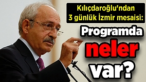 Kılıçdaroğlu'ndan 3 günlük İzmir mesaisi: Programda neler var?