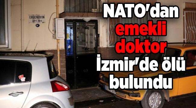 NATO'dan emekli doktor İzmir'de ölü bulundu