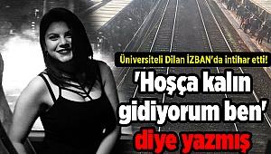 Üniversiteli Dilan İZBAN'da intihar etti! 'Hoşça kalın gidiyorum ben' diye yazmış