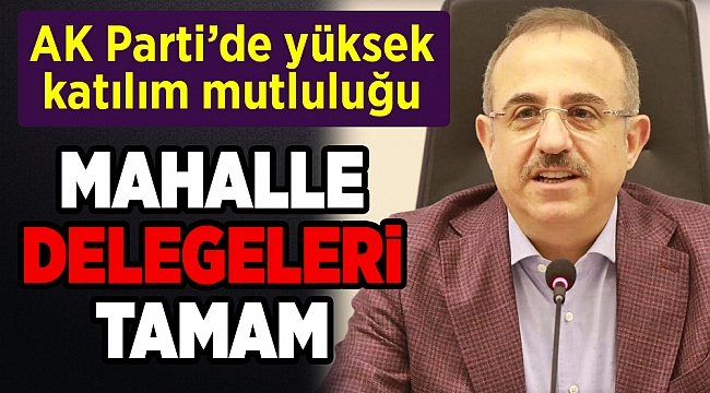 AK Parti'nin mahalle delegeleri seçildi