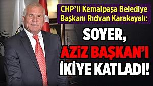Başkan Karakayalı: Soyer, Aziz Başkan'ı ikiye katladı!