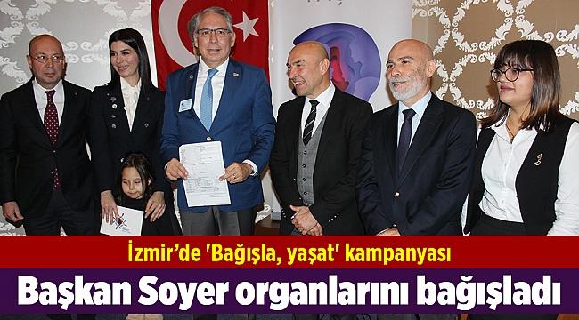 Başkan Soyer'den organlarını bağışladı