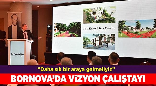 Bornova'nın paydaşları vizyon çalıştayında buluştu