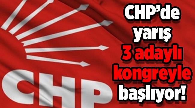 CHP İzmir'de yarış 3 adaylı kongreyle başlıyor!