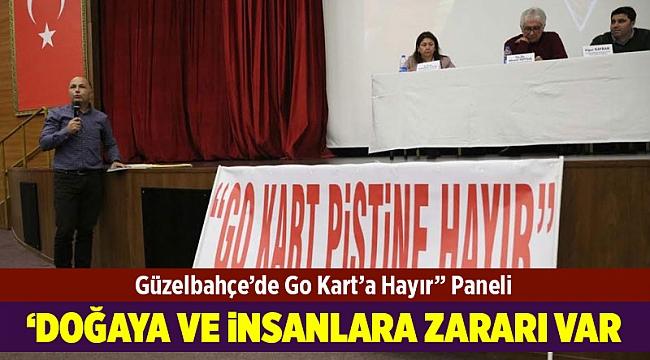 """Güzelbahçe'de Go Kart'a Hayır"""" Paneli Düzenlendi"""
