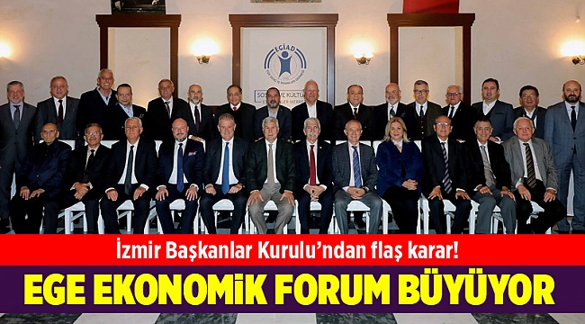 İzmir Başkanlar Kurulu'ndan Ege Ekonomik Forum'u büyütme kararı