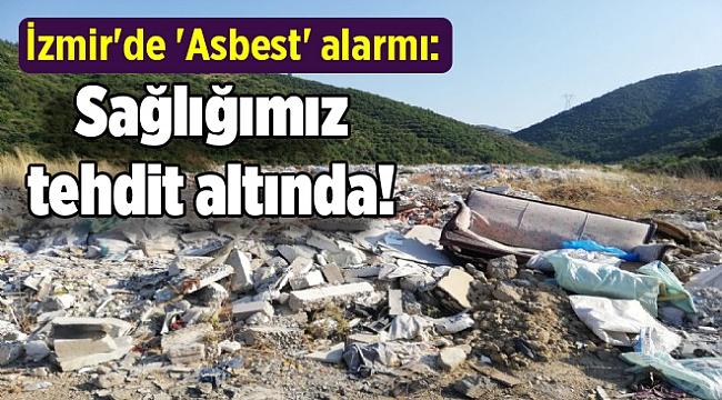 İzmir'de 'Asbest' alarmı: Sağlığımız tehdit altında!