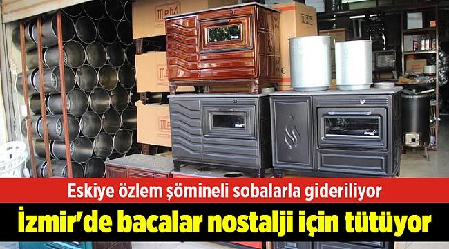 İzmir'de bacalar nostalji için tütüyor