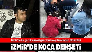 İzmir'de bir çocuk annesi genç kadın eşi tarafından öldürüldü
