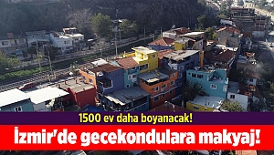İzmir'de gecekondulara makyaj!