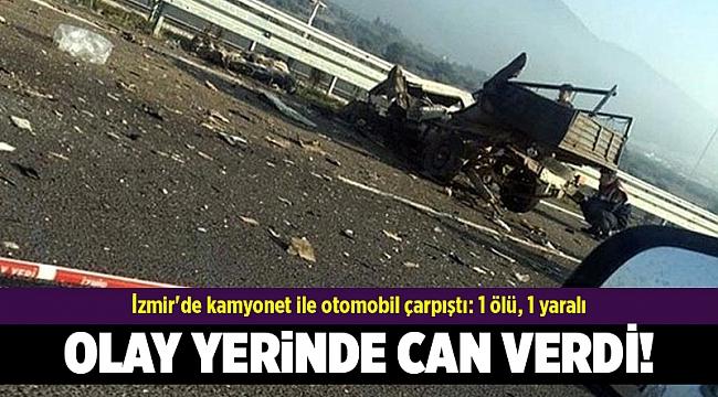 İzmir'de kamyonet ile otomobil çarpıştı: 1 ölü, 1 yaralı