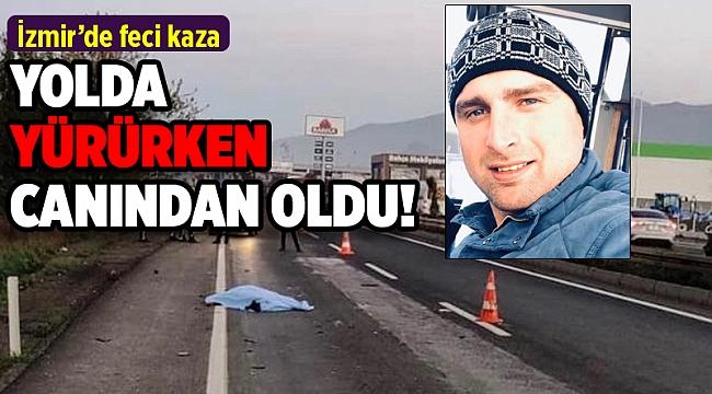 İzmir'de otomobilin çarptığı yaya yaşamını yitirdi