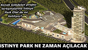İzmir İstinye Park ne zaman açılıyor?