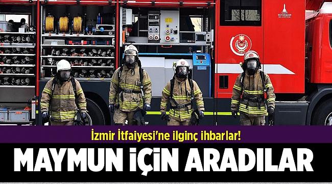 İzmir İtfaiyesi'ne ilginç ihbarlar!