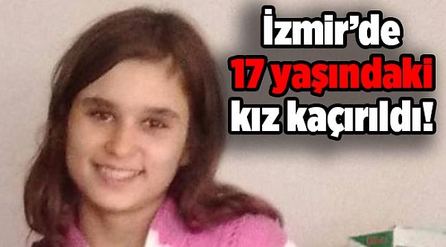 İzmir Kiraz'da 17 yaşındaki genç kız kaçırıldı!