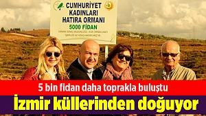 İzmir küllerinden doğuyor: 5 bin fidan daha toprakla buluştu