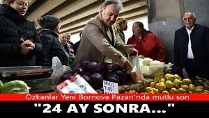 Özkanlar Yeni Bornova Pazarı açıldı