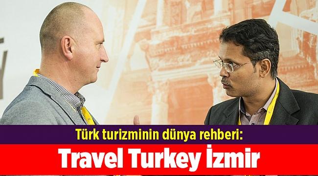 Türk turizminin dünya rehberi: Travel Turkey İzmir