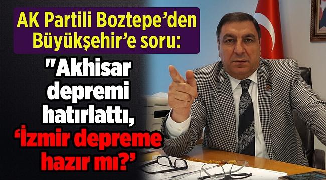 AK Partili Boztepe'den Büyükşehir'e soru:
