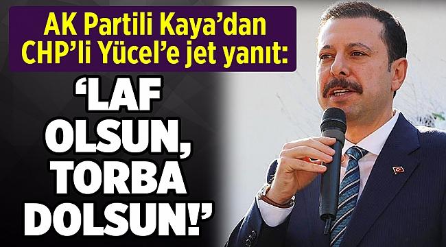 AK Partili Kaya'dan Yücel'e jet yanıt: Bu şımarıklıktan vazgeçin!