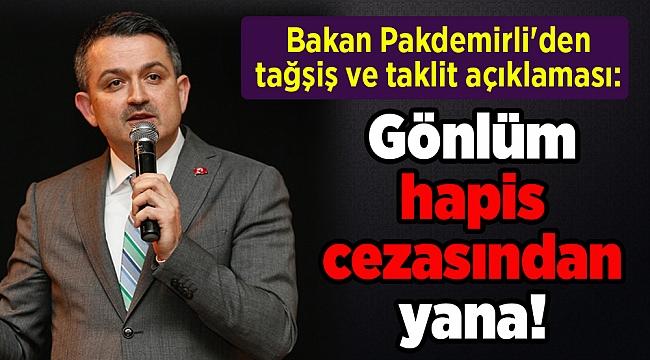Bakan Pakdemirli'den tağşiş ve taklit açıklaması: Gönlüm hapis cezasından yana!