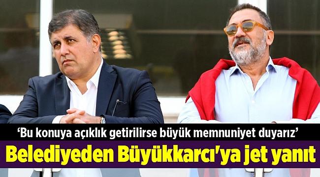 Belediyeden Büyükkarcı'ya jet yanıt