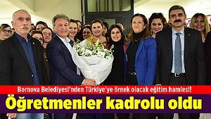 Bornova Belediyesi'nden Türkiye'ye örnek olacak eğitim hamlesi! Öğretmenler kadrolu oldu