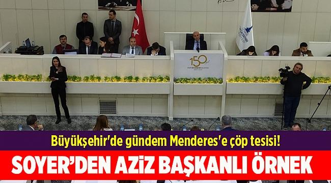 Büyükşehir'de gündem Menderes'e çöp tesisi!