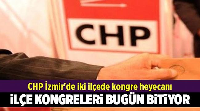 CHP İzmir'de iki ilçede kongre heyecanı