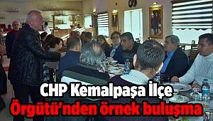 CHP Kemalpaşa İlçe Örgütü'nden örnek buluşma