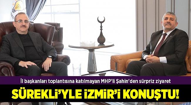 İl başkanları toplantısına katılmayan MHP'li Şahin'den sürpriz ziyaret