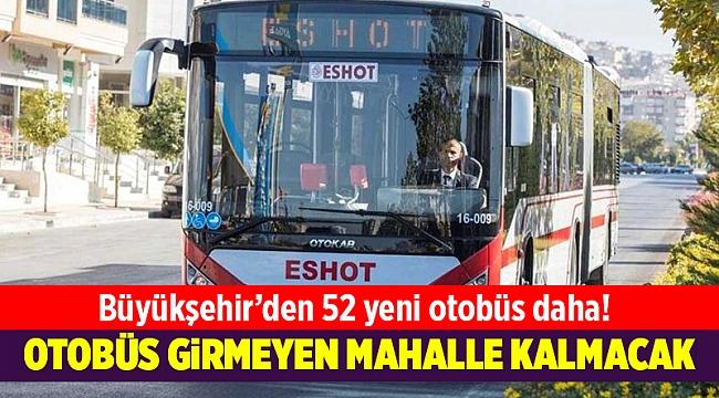 İzmir Büyükşehir Belediyesi 52 otobüs daha alacak!