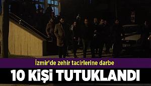 İzmir'de zehir tacirlerine darbe