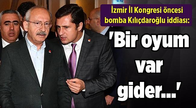 İzmir İl Kongresi öncesi bomba Kılıçdaroğlu iddiası: 'Bir oyum var gider...'