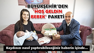 İzmirli bebeklere belediyeden 'Hoş Geldin Bebek' paketi