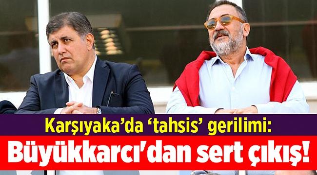 Karşıyaka'da Büyükkarcı'dan Tugay'a sert çıkış!