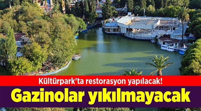 Kültürpark'ta restorasyon yapılacak! Gazinolar yıkılmayacak