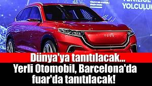 Yerli otomobil Barcelona'da dünyaya tanıtılacak