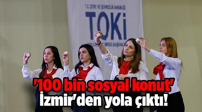 '100 bin sosyal konut' İzmir'den yola çıktı!