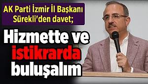 AK Parti İzmir İl Başkanı Sürekli'den davet;