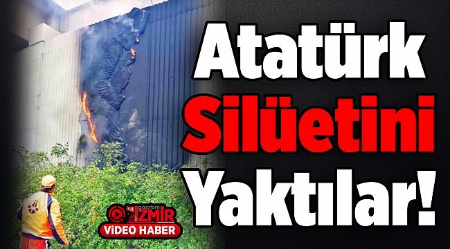 Atatürk Silüetini Yaktılar!
