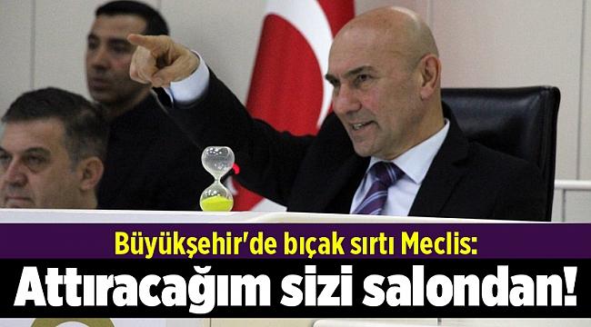 Büyükşehir'de bıçak sırtı Meclis: Attıracağım sizi salondan!